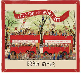 Love Me for Who I Am CD by Brady Rymer